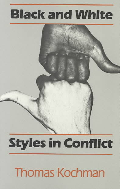 Black and White Styles in Conflict By Kochman, Thomas