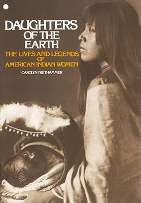 Daughters of the Earth By Niethammer, Carolyn