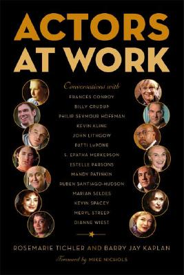 Actors at Work By Tichler, Rosemarie/ Kaplan, Barry Jay/ Nichols, Mike (FRW)