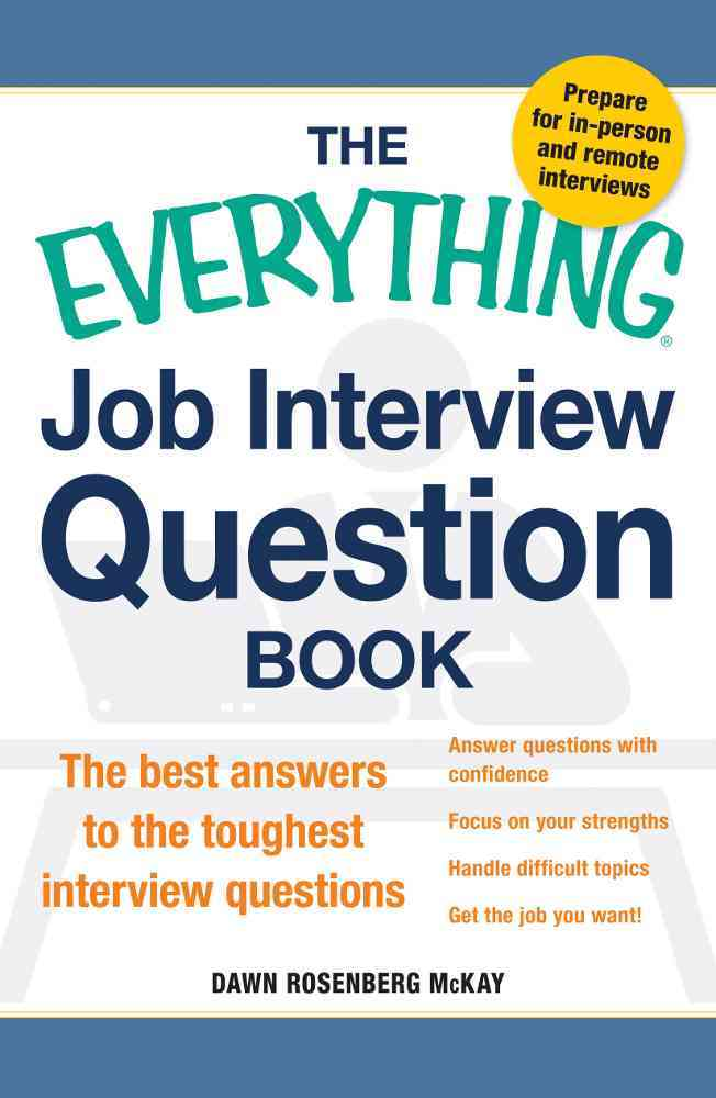 The Everything Job Interview Question Book By McKay, Dawn Rosenberg